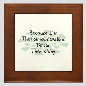 Because Communications Person Framed Tile