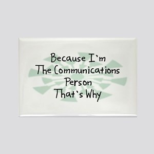 Because Communications Person Rectangle Magnet