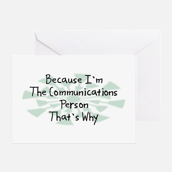 Because Communications Person Greeting Card
