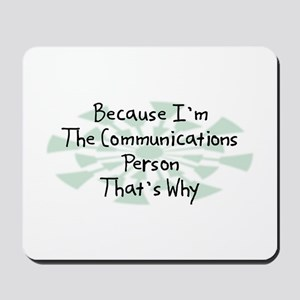 Because Communications Person Mousepad