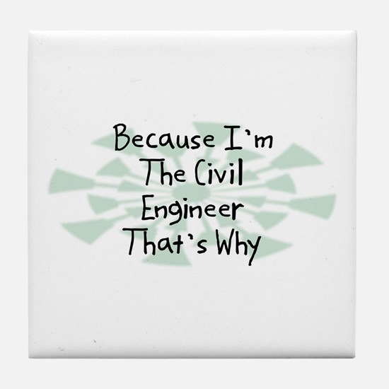 Because Civil Engineer Tile Coaster