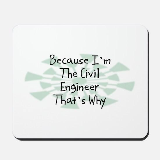Because Civil Engineer Mousepad