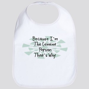 Because Cement Person Bib