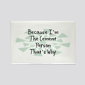 Because Cement Person Rectangle Magnet