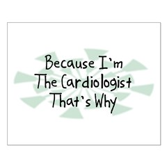 Because Cardiologist Posters