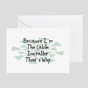 Because Cable Installer Greeting Card