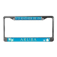 I'd Rather Be In Aruba License Plate Frame