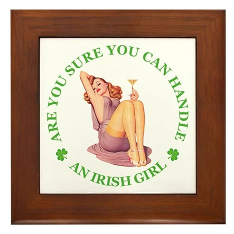 CAN YOU CAN HANDLE AN IRISH GIRL Framed Tile