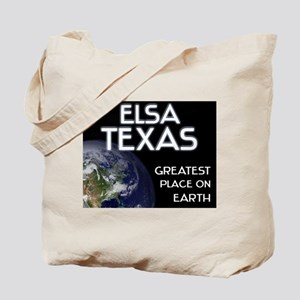 elsa texas - greatest place on earth Tote Bag