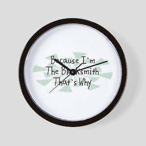 Because Blacksmith Wall Clock