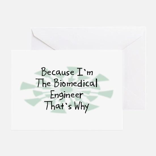 Because Biomedical Engineer Greeting Card