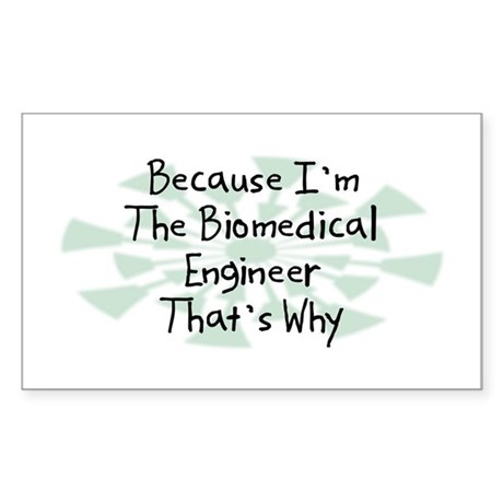 Because Biomedical Engineer Rectangle Sticker