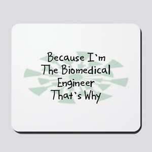 Because Biomedical Engineer Mousepad