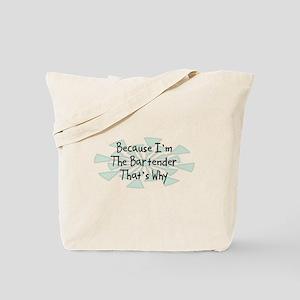 Because Bartender Tote Bag