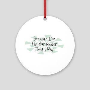 Because Bartender Ornament (Round)