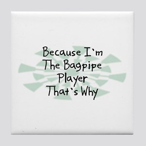 Because Bagpipe Player Tile Coaster