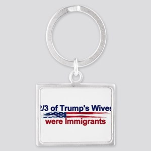 2/3 of Trump's Wives were Immigrants Keychains