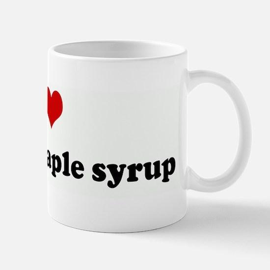 I Love to make maple syrup Mug