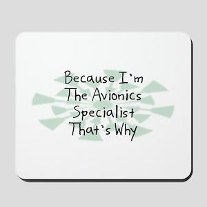 Because Avionics Specialist Mousepad