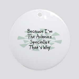 Because Avionics Specialist Ornament (Round)