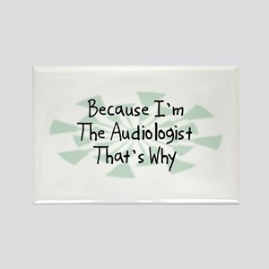 Because Audiologist Rectangle Magnet