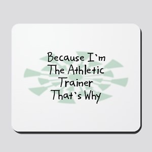 Because Athletic Trainer Mousepad