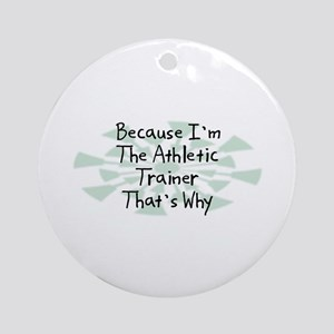 Because Athletic Trainer Ornament (Round)