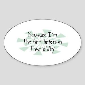Because Art Historian Oval Sticker