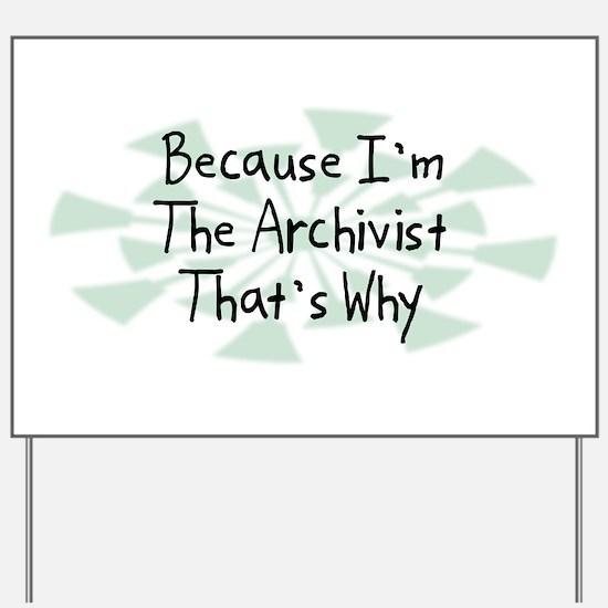 Because Archivist Yard Sign