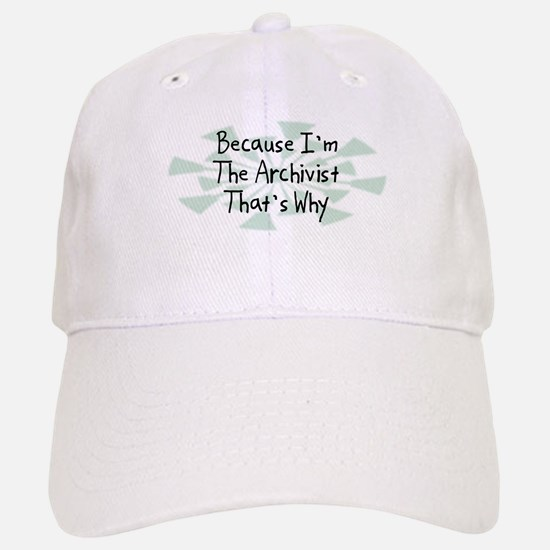 Because Archivist Baseball Baseball Cap