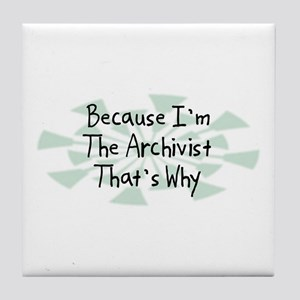 Because Archivist Tile Coaster