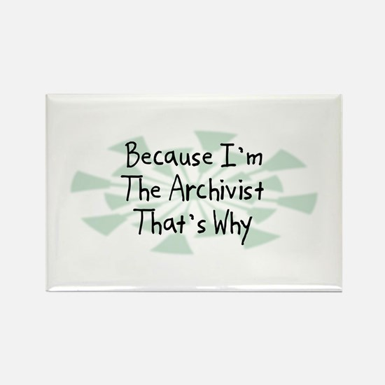 Because Archivist Rectangle Magnet