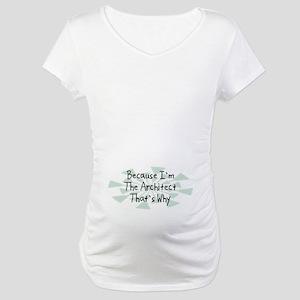 Because Architect Maternity T-Shirt