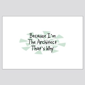 Because Architect Large Poster