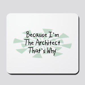Because Architect Mousepad