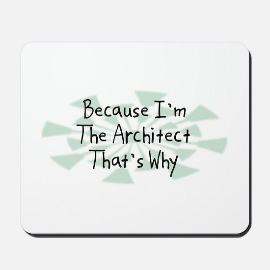 Because Architect Mousepad