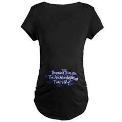 Because Archaeologist T-Shirt