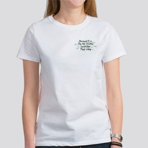 Because Air Traffic Controller Women's T-Shirt