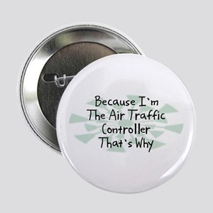 """Because Air Traffic Controller 2.25"""" Button"""