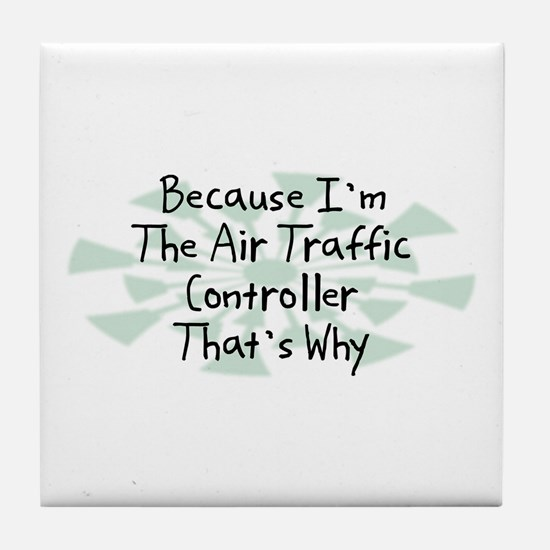 Because Air Traffic Controller Tile Coaster