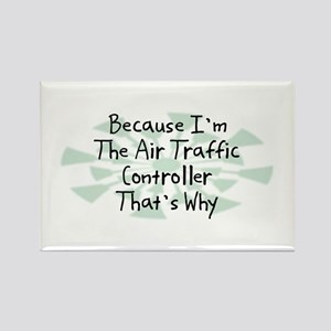 Because Air Traffic Controller Rectangle Magnet