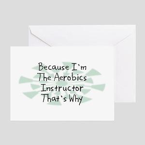 Because Aerobics Instructor Greeting Card