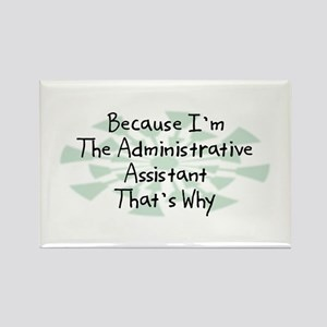 Because Administrative Assistant Rectangle Magnet