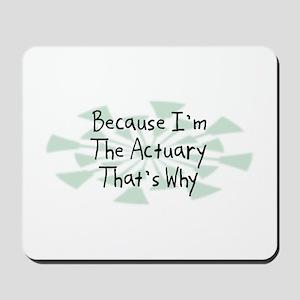 Because Actuary Mousepad