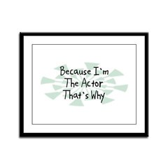 Because Actor Framed Panel Print