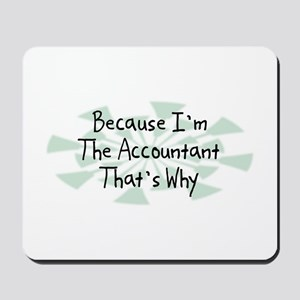 Because Accountant Mousepad