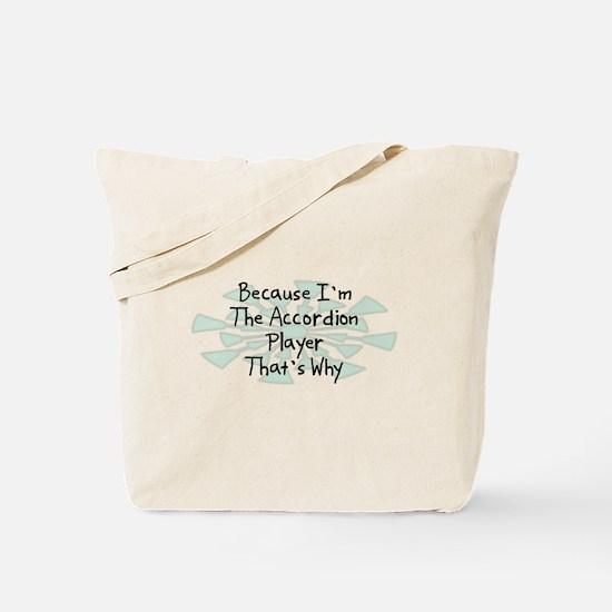 Because Accordion Player Tote Bag