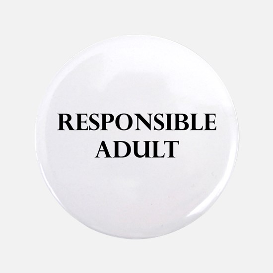 "Responsible Adult - 3.5"" Button"