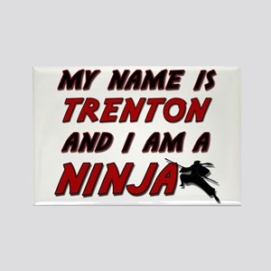 my name is trenton and i am a ninja Rectangle Magn