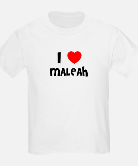 I LOVE MALEAH Kids T-Shirt